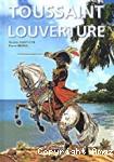 Toussaint Louverture et la révolution de Saint-Domingue (Haïti)