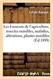 Les Ennemis de l'agriculture, insectes nuisibles, maladies cryptogamiques