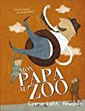 Mon papa au zoo