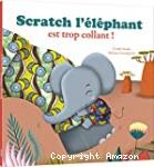 Scratch l'éléphant est trop collant !