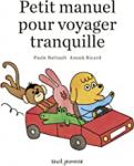 Petit manuel pour voyager tranquille