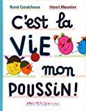 C'est la vie mon poussin !