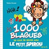1000 blagues de cour de récré avec le Petit Spirou