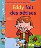 Eddy fait des bêtises