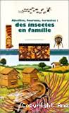 Abeilles, fourmis, termites : des insectes en famille