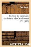 Culture du cacaoyer : étude faite à la Guadeloupe