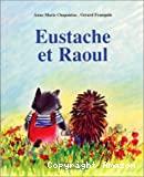 Eustache et Raoul