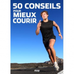 50 conseils pour mieux courir