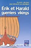 Érik et Harald, guerriers vikings