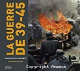 La guerre de 39-45 racontée aux enfants