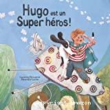 Hugo est un super-héros !