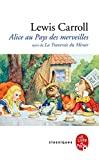 Les aventures d'Alice au pays des merveilles ; La traversée du miroir et ce qu'Alice trouva de l'autre côté