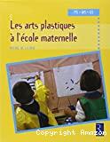 Les arts plastiques à l'école maternelle