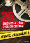 25 enquêtes à l'âge d'or du cinéma
