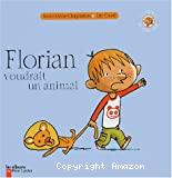 Florian voudrait un animal