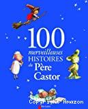100 merveilleuses histoires du Père Castor