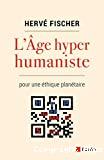 L'âge hyperhumaniste