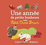 Une année de petits bonheurs avec Petit Ours brun