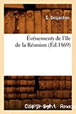Événements de l'île de la Réunion (Éd.1869)