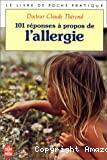 101 [Cent une] réponses à propos de l'allergie