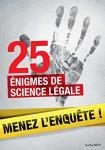 25 enquêtes de médecine légale à résoudre