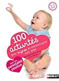 100 activités pour signer et communiquer avec bébé
