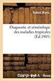 Diagnostic et séméiologie des maladies tropicales