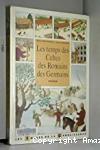 Les Temps des Celtes, des Romains, des Germains