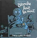 Blanche hait la nuit