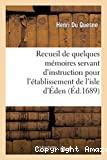 Recueil de quelques mémoires servant d'instruction pour l'établissement de l'isle d'Éden