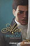 Alex, fils d'esclave