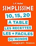 10, 15, 20 à table, les recettes les + faciles du monde