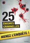 25 énigmes criminelles à résoudre