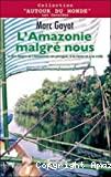 L'Amazonie malgré nous