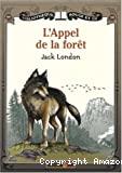 L'appel de la forêt ; suivi de Val-rien-qu'en-or ; et La passion de vivre