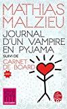 Journal d'un vampire en pyjama ; suivi de carnet de bord