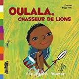 Oulala, chasseur de lions