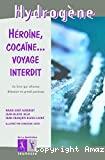 Héroïne, cocaïne, voyage interdit