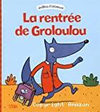La rentrée de Grosloulou